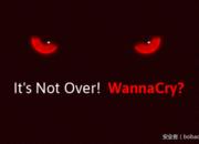 【安全资讯】遭遇WannaCry(想哭)蠕虫怎么办?防御百科帮你忙!
